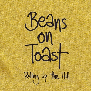 Beans On Toast - Rolling Up The Hill_PACKSHOT - web SQUARE.jpg
